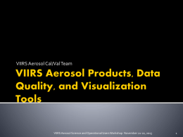 VIIRS Aerosol Products, Data Quality, and Visualization Tools