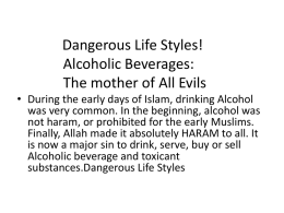 Dangerous Life Styles! Alcoholic Beverages: The mother of All Evils