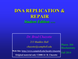 Biochemistry 304 2014 Student Edition DNA REPLICATION