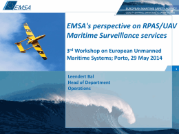 EMSA`s perspective on RPAS/UAV Maritime Surveillance services