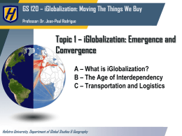 Topic 1 * The Global Economy: Emergence and