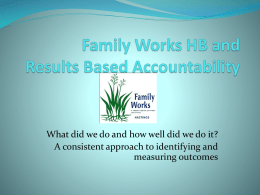 Family Works HB and Results Based Accountability