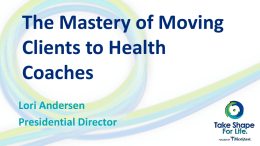 FIBC 4 - The Mastery of Moving Clients to Health Coaches