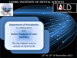 12, 13 th November 2011 - Coorg Institute of Dental Sciences