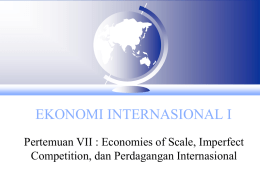 VII - Economies of Scale, Imperfect Competition,perdagangan int