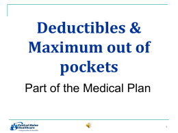 Deductibles and maximums