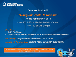 """Bangkok Bank Roadshow"" Friday February 6 th , 2015"