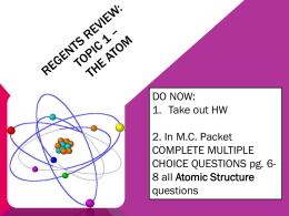 Regents review: topic 1 * the atom