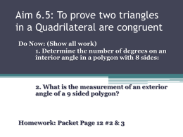 Aim 6.5: To prove two triangles in a Quadrilateral are congruent