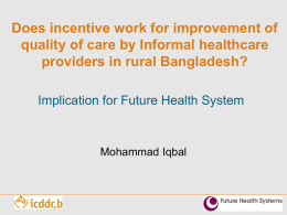 Does incentive work for improvement of quality of care by Informal