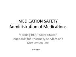 MEDICATION SAFETY Administration of Medications