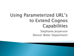 Parameterized URL`s - IBM Cognos User Group