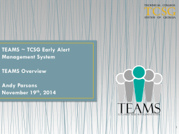 TEAMS Overview - TCSG Early Alert Management System