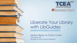 Liberate Your Library with LibGuides pasadenaisd.libguides