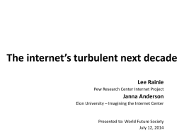 The internet`s turbulent next decade Lee Rainie