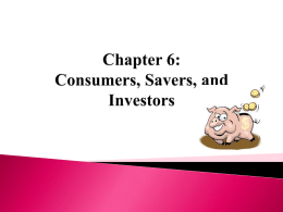 Chapter 6: Consumers, Savers, and Investors
