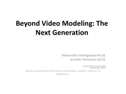 Beyond Video Modeling: The Next Generation