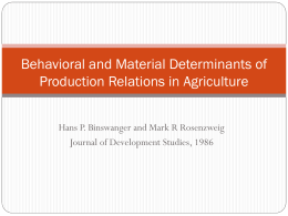 Behavioral and Material Determinants of Production Relations in