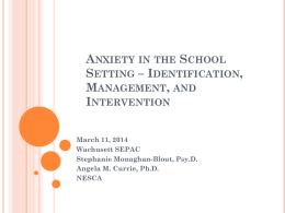 Anxiety in the School Setting * Identification, Management, and