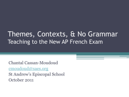 Themes, Contexts, & No Grammar? Teaching to the New AP French