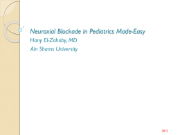 Neuraxial Blockade in Pediatrics Made-Easy