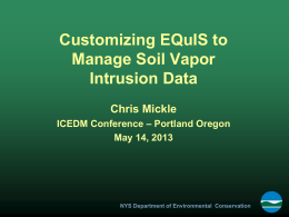 Customizing EQuIS to Manage Soil Vapor Intrusion Data