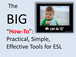 TheBIG_How-To - 3 C`s ESL Tools and Strategies