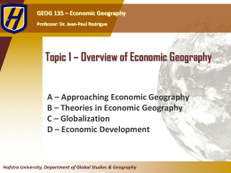 Topic 1 * Overview of Economic Geography