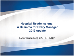 Hospital Readmissions. A dilemma for Every Manager 2013 update