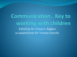 Communication.. Key to working with children