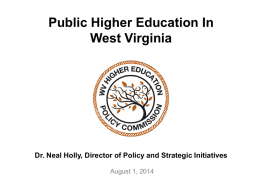 Dr. Neal Holly, Director of - West Virginia Higher Education Policy