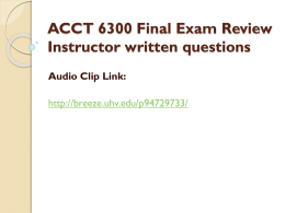 ACCT 6300 Final Exam Review