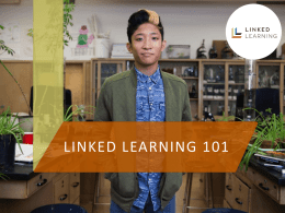 PPT - Linked Learning Alliance