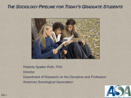The Sociology Pipeline for Today`s Graduate Students
