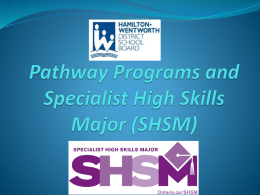 Specialist High Skills Major (SHSM) * Why would this be a