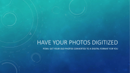 HAVE YOUR PHOTOS DIGITIZED