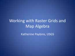 Working with Raster Grids and Map Algebra