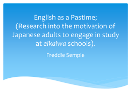 English as a Pastime (Research into the motivation of Japanese