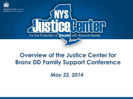 Justice Center Presentation - Bronx Developmental Disabilities
