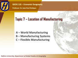 Topic 7 * Location of Manufacturing