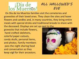On Día de los Muertos families visit the cemeteries and gravesites of