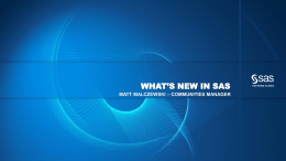 What`s New in SAS - SAS Halifax Regional User Group