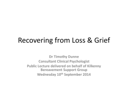 Grief : Its Simple & Complex - Kilkenny Bereavement Support