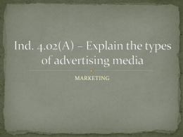 Ind. 4.02(A) * Explain the types of advertising media