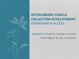 ILL and Collection Development - VIVA, The Virtual Library of Virginia