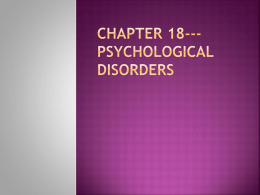 Chapter 18---Psychological Disorders new