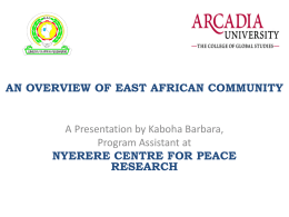 AN OVERVIEW OF EAC -NYERERE CENTRE
