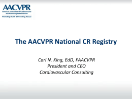 The AACVPR National CR Registry…Carl King EdD