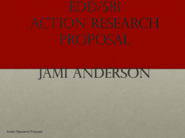EDD/581 Action Research Project (insert your name)