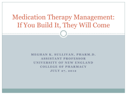 Medication Therapy Management: If You Build It, They Will